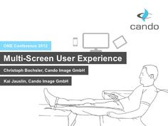 Cando Multi-Screen User Experience by Cando Image, via Slideshare