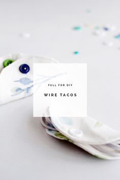 Fall For DIY Wire Tacos with Laura Ashley