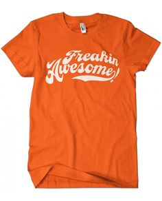Evoke Apparel - Freakin Awesome Graphic Tee, $25.00 (http://www.evokeapparelcompany.com/freakin-awesome-graphic-tee/)  There's no other way to say it...this graphic tee is FREAKIN AWESOME.