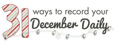 31 Ways to Record Your December Daily   Digital Scrapper.com