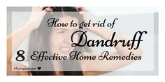 Dandruff is hateful and it is damaging hairs. Before it can damage more do check out how to get rid of dandruff using effective home remedies.