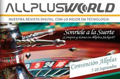 Entérate de lo ultimo en el universo tecnológico con All Plus World....disponible a todas horas, toda la semana