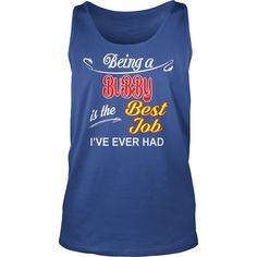 Being A Bubby Is The Best Job T-Shirt #gift #ideas #Popular #Everything #Videos #Shop #Animals #pets #Architecture #Art #Cars #motorcycles #Celebrities #DIY #crafts #Design #Education #Entertainment #Food #drink #Gardening #Geek #Hair #beauty #Health #fitness #History #Holidays #events #Home decor #Humor #Illustrations #posters #Kids #parenting #Men #Outdoors #Photography #Products #Quotes #Science #nature #Sports #Tattoos #Technology #Travel #Weddings #Women