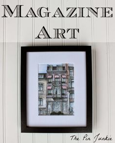 Framed Magazine Art - a great way to get inexpensive artwork for your home.