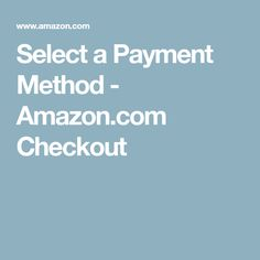 Select a Payment Method - Amazon.com Checkout