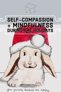 Ways to practice mindfulness and self-compassion during the holiday season