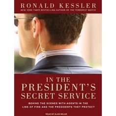 Books In the President's Secret Service : Behind the Scenes with Agents in the Line of Fire and the Presidents They Protect Past Presidents, Secret Service, Inner Circle, Ronald Reagan, Barack Obama, Book Format, Bestselling Author, Audio Books, Behind The Scenes