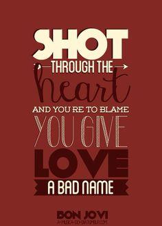 You Give Love A Bad Name- Bon Jovi