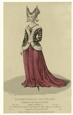 1400's fashion - Mademoiselle des Ursins: daughter of the prevost of Paris (1409-1467) - print is from 1837