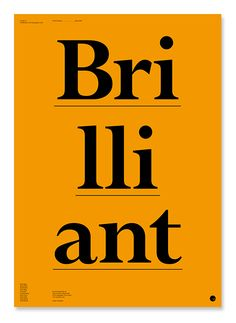 poster inspired by filmmaker John Kelly's affection for the word 'Brilliant' / by Domenic Lippa and Jeremy Kunze
