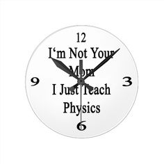 ==> reviews          I'm Not Your Mom I Just Teach Physics Wall Clocks           I'm Not Your Mom I Just Teach Physics Wall Clocks today price drop and special promotion. Get The best buyDeals          I'm Not Your Mom I Just Teach Physics Wall Clocks please follow the link to s...Cleck Hot Deals >>> http://www.zazzle.com/im_not_your_mom_i_just_teach_physics_wall_clocks-256302848216442377?rf=238627982471231924&zbar=1&tc=terrest