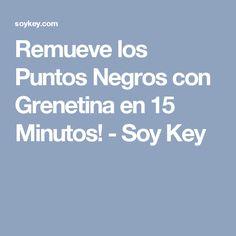 Remueve los Puntos Negros con Grenetina en 15 Minutos! - Soy Key