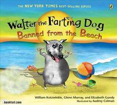 """I hadn't realized that teaching young kids not to poot in public warranted a literary sub-genre. In fact, """"Walter the Farting Dog"""" is a series of children's books — I could count at least 10 — which includes a Spanish language translation. Makes wonder if there is a lot of money to be made in authoring fart humor…"""