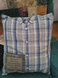 "Memory Shirt Pillow With Collar and by ElkCountryLDhaseleer -- Pillow made from a lost loved-one's favorite shirt. Layered Poem Patch says: ""This is a shirt I used to wear. Whenever you hold it, know that I am there"""