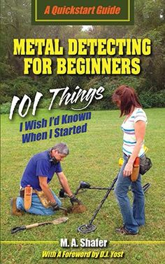 "Check out the Web home of my book ""Metal Detecting For Beginners: 101 Things I Wish I'd Known When I Started"""