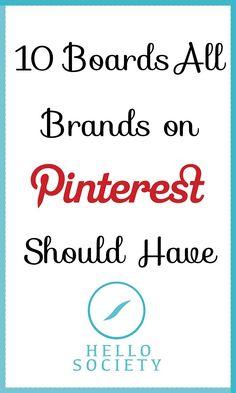 10 Boards All Brands on Pinterest Should Have