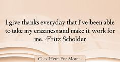 Fritz Scholder Quotes About Work - 75054