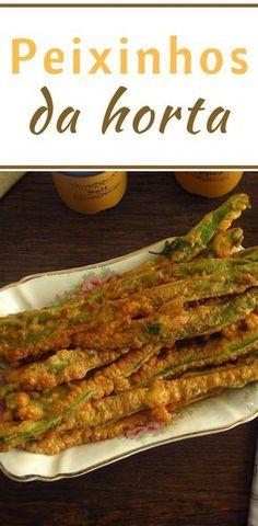 Peixinhos da horta   Food From Portugal. Os peixinhos da horta são uma excelente entrada num almoço, uma receita típica portuguesa de feijão verde panado em farinha. Experimente, vai adorar… #receita #entrada