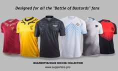 Game of Thrones and soccer lovers this Collection was designed exclusively  for you! #got #gameofthrones #gameofthronesfans #supporterspro #footballfashion #footballdesign #gotfans #soccerdesign #soccerfashion #soccerfans #futbolfans #footballfans #gameoftackles