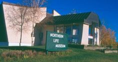 Northern Life Museum and Cultural centre, Fort Smith, NWT