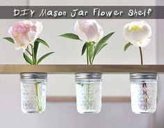 DIY Mason Jar Flower Shelf - All Natural & Good