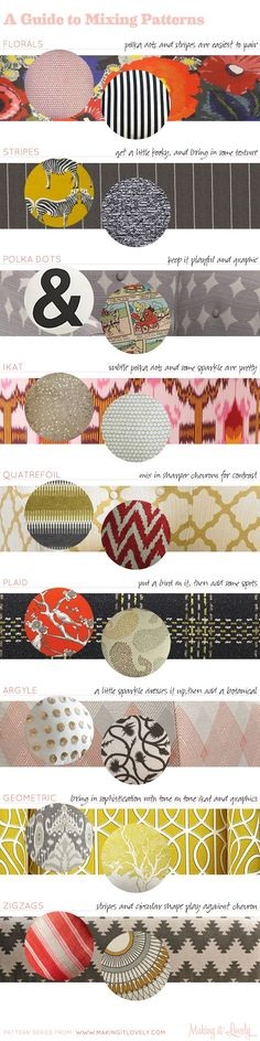 A Guide to Mixing Patterns in Your Home.  Here is another guide to mixing and matching patterns, this time for home decor. It would be an additional tip sheet to have on hand as a visual merchandiser to use when assembling display windows and vingettes.