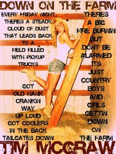 I <3 This song(; Down On The Farm- Tim McGraw