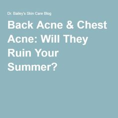 Chest Acne & Back Acne? 5 simple skin care tips so you can wear what you want, so do you have to wear clothes that hide your chest acne and back acne? Cystic Acne Remedies, Natural Acne Remedies, Vinegar For Acne, Acne Scar Removal Treatment, Overnight Acne Remedies, Acne Solutions, Skincare Blog, How To Get Rid Of Acne, How To Treat Acne