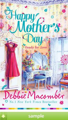'Happy Mother's Day' by Debbie Macomber - Download a free ebook sample and give it a try! Don't forget to share it, too.