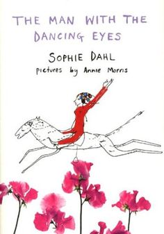 The Man with the Dancing Eyes by Sophie Dahl. One of my favorites, always leaves me smiling.