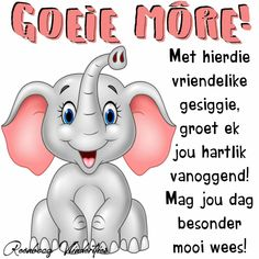 Morning Greetings Quotes, Morning Messages, Good Morning Wishes, Good Morning Quotes, Birthday Verses For Cards, Lekker Dag, Afrikaanse Quotes, Goeie More, Morning Pictures