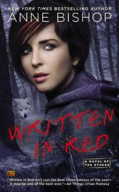 Amazon.com: Written In Red: A Novel of the Others eBook: Anne Bishop: Books