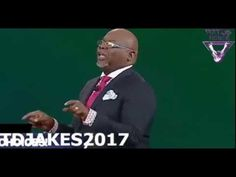 TD JAKES 2017 - #Your eyes do not see, your ears do not hear what #God h...