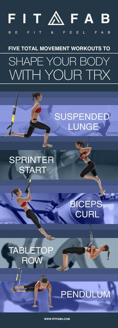 Five total movement workouts to shape your body with your TRX Perform these exercises in order with minimal rest between them to keep your heart rate up. Complete a total of three circuits, resting 30 seconds to 1 minute between circuits. For more intensity, work up to the advanced versions of the exercises by the third circuit.