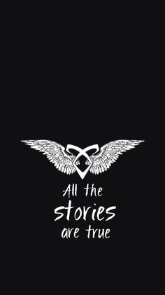 all the stories are true Mortal Instruments Wallpaper, Mortal Instruments Runes, Shadowhunters The Mortal Instruments, Clary E Jace, Clary Fray, Shadowhunter Tattoo, Wallpaper Quotes, Iphone Wallpaper, Jace Lightwood