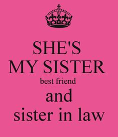 29 Best Special Sister In Law Quotes Images Birthday Wishes Cribs