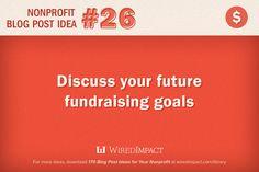 Nonprofit #Blog Post Idea No. 26: Discuss your future fundraising goals