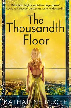 The Thousandth Floor – Katharine McGee https://www.goodreads.com/book/show/31244354-the-thousandth-floor