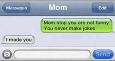 You just got burned by yo mamma!