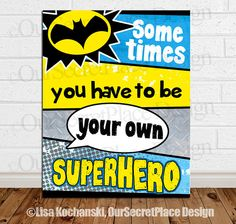Sometimes You Have to be Your Own Superhero Children's Wall Art by OurSecretPlace, $14.99 Printable design that You Print Yourself, Available in any size, Perfect for canvas.