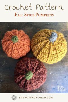 Crochet Pattern - Fall Spice Pumpkins — The Roving Nomad Thanksgiving Crochet, Crochet Fall, Holiday Crochet, Crochet Home, Crochet Crafts, Yarn Crafts, Crochet Projects, Free Crochet, Sewing Projects
