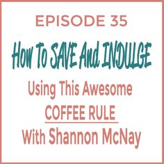 One big thing Shannon McNay and I have in common is our love for COFFEE.  In our chat I discovered she had a coffee rule that not only saves her money but allows her to indulge, now that is what I call winning! In real life she is a friend who I connected with at a conference called FinCon.  She's real, big hearted and of course loves personal finance so we had a lot to talk about!  One more thing I have to warn you about, she is a writer so let's hope she is gentle on my writing here.