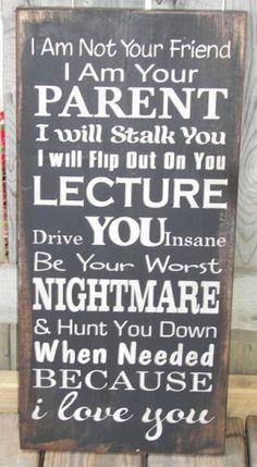 I Am Your Parent Wood Sign
