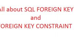 What is FOREIGN KEY in SQL SERVER? Create, check and drop FOREIGN KEY CONSTRAINT on table