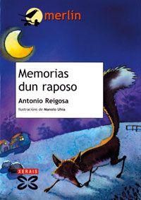 ''Memorias dun raposo'' de Antonio Reigosa, premio Merlín de Literatura Infantil, 1998