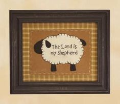 The Lord is My Shepherd framed stitchery as featured in Country Sampler Magazine Jan. 2012 issue. Can be ordered online for $23.99 +   S & H at www.homespunblessings.biz