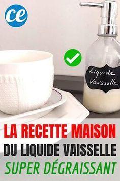 Enfin une Recette De Liquide Vaisselle Fait Maison Super Dégraissant !