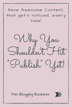 Blog posting is an art form often developed over time. My early blog posts were crap - they're not anymore!