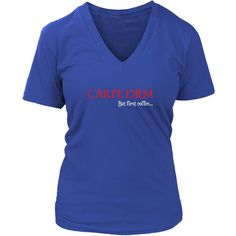 Carpe Diem, But First Coffee (Red) - Women's Short Sleeve V-Neck T-Shirt