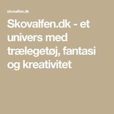 Skovalfen.dk - et univers med trælegetøj, fantasi og kreativitet